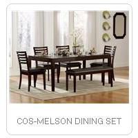COS-MELSON DINING SET